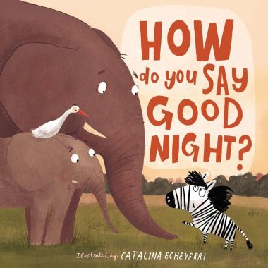 HowDoYouSayGoodNight_9781400209118_Cover-1